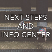 Next Steps and Information Center